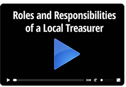Watch the video Roles and Responsibilities of a Local Treasurer